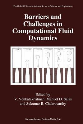 Barriers and Challenges in Computational Fluid Dynamics V Venkatakrishnan