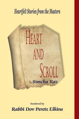 Heart and Scroll: Heartfelt Stories from the Masters  by  Dov Peretz Elkins