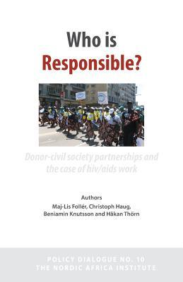 Who Is Responsible? Donor-Civil Society Partnerships and the Case of HIV/AIDS Work  by  Maj-Lis Follér