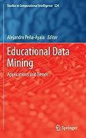 Educational Data Mining: Applications and Trends Alejandro Peña-Ayala