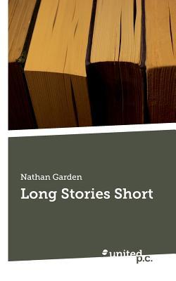 Long Stories Short  by  Nathan Garden
