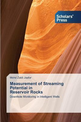 Measurement of Streaming Potential in Reservoir Rocks Jaafar Mohd Zaidi