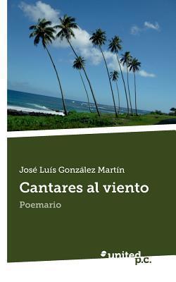 Cantares Al Viento Jose Luis Gonzalez Martin