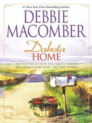 Dakota Home: Dakota Home/The Farmer Takes a Wife  by  Debbie Macomber