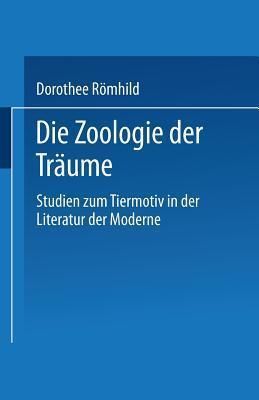 Die Zoologie Der Traume Dorothee Römhild