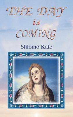 The Day Is Coming Shlomo Kalo