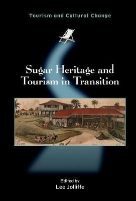Sugar Heritage and Tourism in Transition Lee Jolliffe