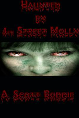 Haunted 4th Street Molly by A. Scott