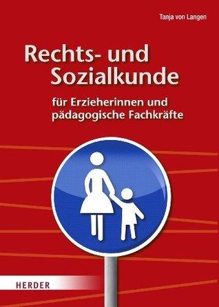Rechts- und Sozalkunde für Erzieherinnen und pädagogische Fachkräfte  by  Tanja von Langen