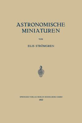 Astronomische Miniaturen  by  Elis Stromgren
