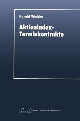 Aktienindex-Terminkontrakte: Destabilisierende Instrumente Des Portfoliomanagements?  by  Harald Wiebke