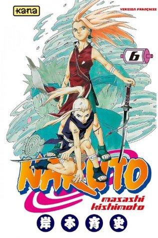 Naruto - Tome 6 (Shonen)  by  Masashi Kishimoto