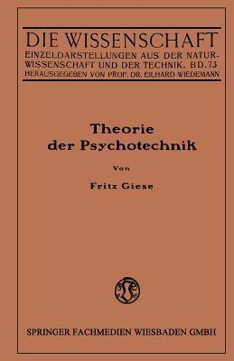 Theorie Der Psychotechnik: Grundzuge Der Praktischen Psychologie I Fritz Giese