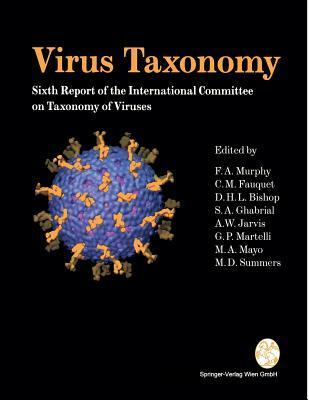 Virus Taxonomy: Classification And Nomenclature Of Viruses  by  Frederick A. Murphy