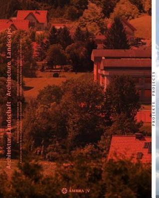 Architekturjahrbuch Graz Steiermark 2013 / Architecture Yearbook Graz Styria 2013: Architektur. Landschaft / Architecture. Landscape  by  Nathalie De Vries