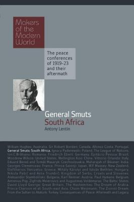 General Smuts, South Africa: Makers of the Modern World  by  Antony Lentin