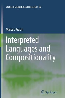 Interpreted Languages and Compositionality Marcus Kracht