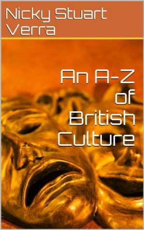 An A-Z of British Culture  by  Nicky Stuart Verra