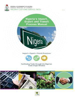 Nigerias Import, Export and Transit Process Manual Nigeria Customs Hq