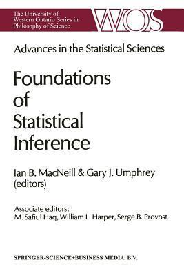 Advances in the Statistical Sciences: Foundations of Statistical Inference: Volume II of the Festschrift in Honor of Professor V.M. Joshi S 70th Birthday  by  Ian B. MacNeill