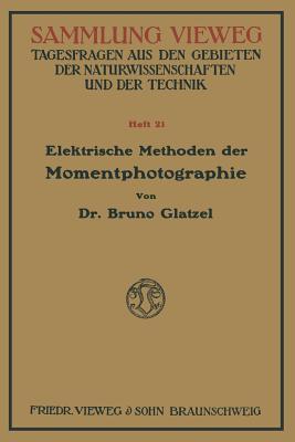 Elektrische Methoden Der Momentphotographie Bruno Glatzel