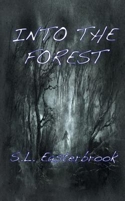 Into the Forest S.L. Easterbrook