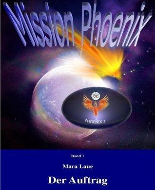 Mission Phoenix 1 - Der Auftrag Mara Laue