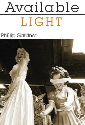 Available Light Phillip Gardner