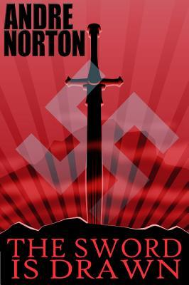 The Sword Is Drawn Andre Norton