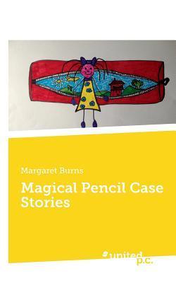 Magical Pencil Case Stories Margaret Burns