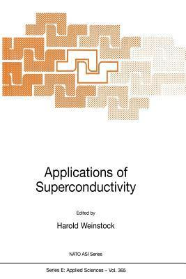 Applications of Superconductivity  by  H. Weinstock