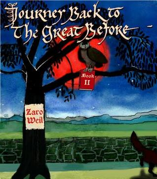 Journey Back to the Great Before: Book Two Zaro Weil