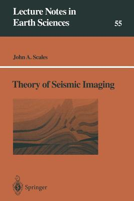 Theory Of Seismic Imaging John Alan Scales
