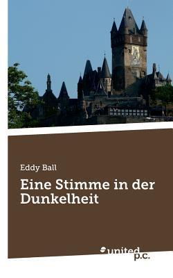 Eine Stimme in Der Dunkelheit  by  Eddy Ball