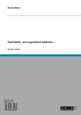 Psychobilly - Eine Jugendliche Subkultur: Eine Jugendliche Subkultur  by  Nicolas Widera
