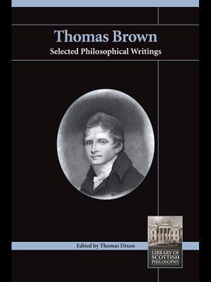Thomas Brown: Selected Philosophical Writings Thomas Dixon