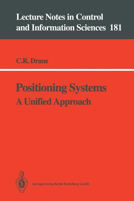 Positioning Systems: A Unified Approach Christopher R. Drane