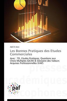 Les Bonnes Pratiques Des Etudes Commerciales  by  El Amri Adil