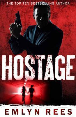 Hostage  by  Emlyn Rees