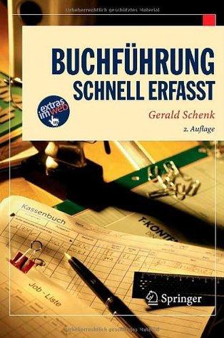 Buchführung   Schnell Erfasst (Wirtschaft   Schnell Erfasst)  by  Gerald Schenk