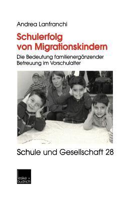 Schulerfolg Von Migrationskindern  by  Andrea Lanfranchi