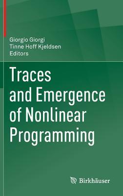 Traces and Emergence of Nonlinear Programming Tinne Hoff Kjeldsen