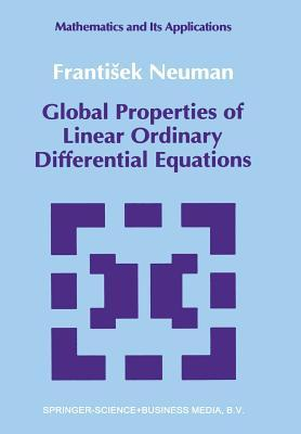 Global Properties of Linear Ordinary Differential Equations  by  Frantisek Neuman
