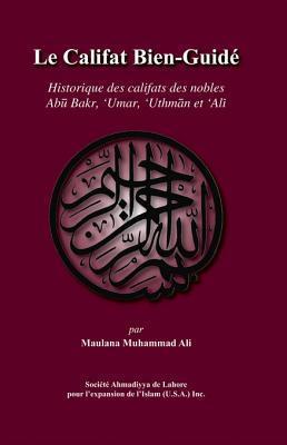 Le Califat Bien-Guide Maulana Muhammad Ali
