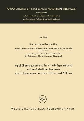 Impulsubertragungsversuche Mit Schrager Inzidenz Und Veranderlicher Frequenz Uber Entfernungen Zwischen 1000 Km Und 2000 Km  by  Hans Georg Möller