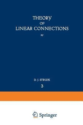 Theory of Linear Connections  by  D J Struik