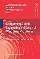 Environmental Wind Engineering and Design of Wind Energy Structures Charalambos Baniotopoulos