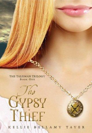The Gypsy Thief:  The Talisman Trilogy Kellie Bellamy Tayer