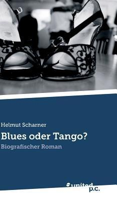 Blues Oder Tango?  by  Helmut Scharner