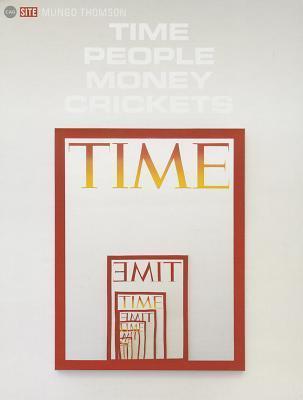 Mungo Thomson: Time People Money Crickets Mungo Thomson